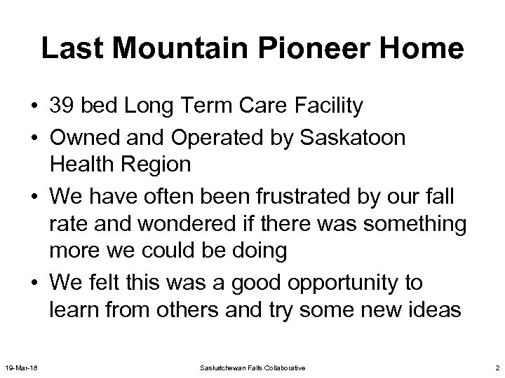 Last Mountain Pioneer Home • 39 bed Long Term Care Facility • Owned and