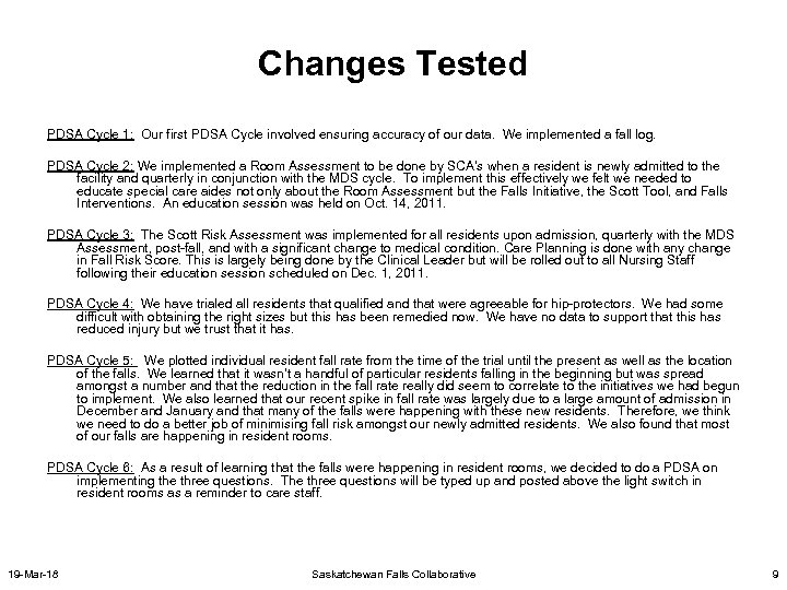 Changes Tested PDSA Cycle 1: Our first PDSA Cycle involved ensuring accuracy of our