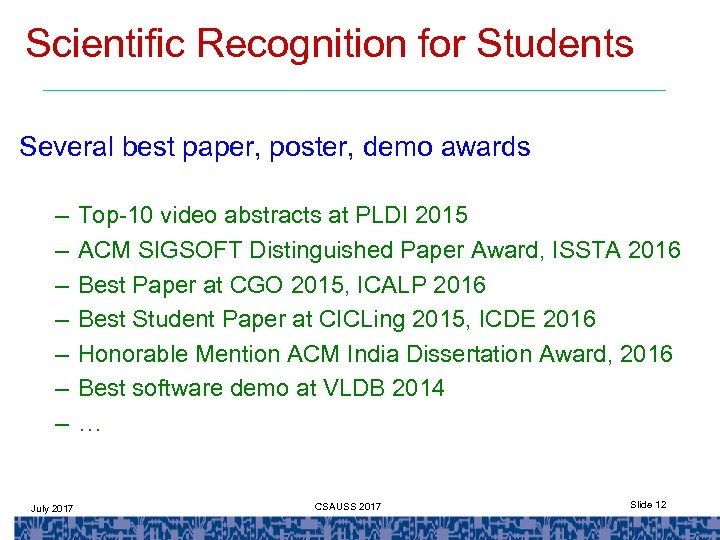 Scientific Recognition for Students Several best paper, poster, demo awards – – – –