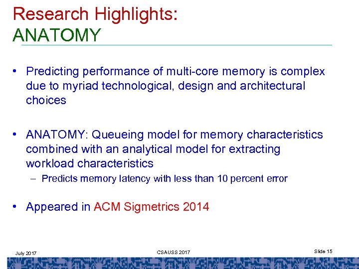 Research Highlights: ANATOMY • Predicting performance of multi-core memory is complex due to myriad