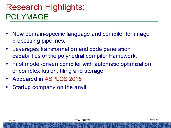 Research Highlights: POLYMAGE • New domain-specific language and compiler for image processing pipelines. •