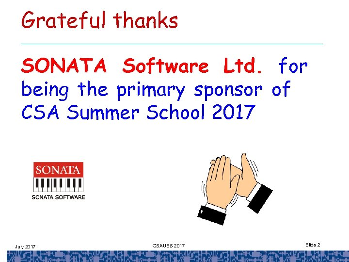 Grateful thanks SONATA Software Ltd. for being the primary sponsor of CSA Summer School