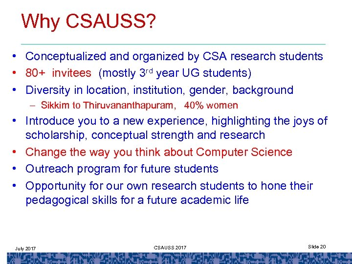 Why CSAUSS? • Conceptualized and organized by CSA research students • 80+ invitees (mostly