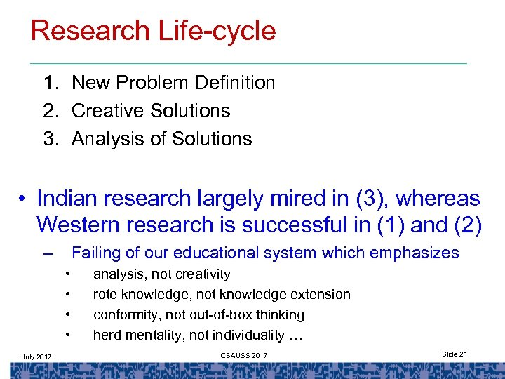 Research Life-cycle 1. New Problem Definition 2. Creative Solutions 3. Analysis of Solutions •