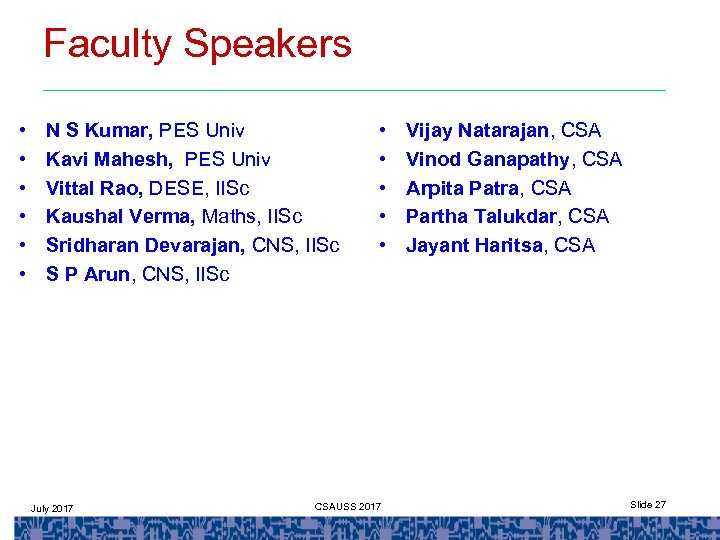 Faculty Speakers • • • N S Kumar, PES Univ Kavi Mahesh, PES Univ