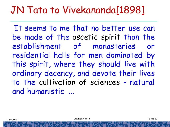 JN Tata to Vivekananda[1898] It seems to me that no better use can be