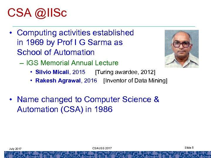 CSA @IISc • Computing activities established in 1969 by Prof I G Sarma as