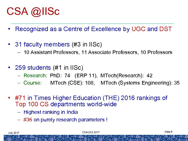 CSA @IISc • Recognized as a Centre of Excellence by UGC and DST •