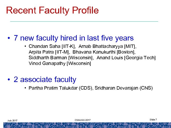 Recent Faculty Profile • 7 new faculty hired in last five years • Chandan