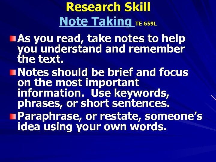 Research Skill Note Taking TE 659 L As you read, take notes to help