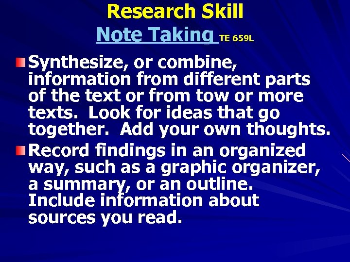 Research Skill Note Taking TE 659 L Synthesize, or combine, information from different parts