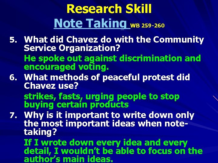 Research Skill Note Taking WB 259 -260 5. What did Chavez do with the
