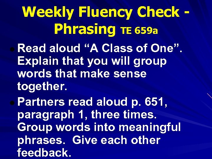 """Weekly Fluency Check Phrasing TE 659 a ● Read aloud """"A Class of One""""."""