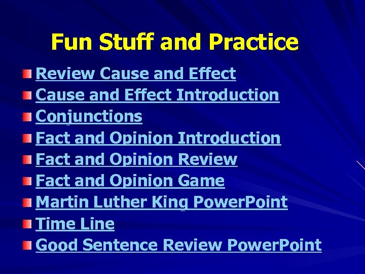 Fun Stuff and Practice Review Cause and Effect Introduction Conjunctions Fact and Opinion Introduction