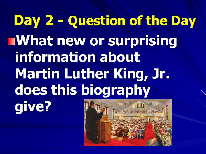 Day 2 - Question of the Day What new or surprising information about Martin