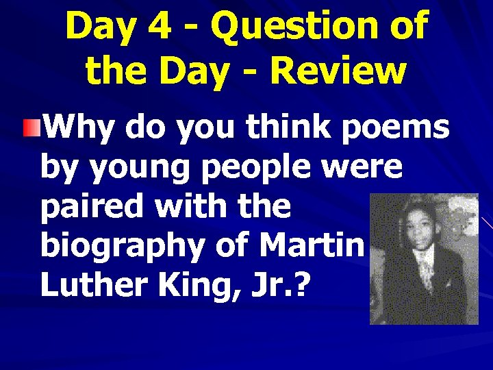 Day 4 - Question of the Day - Review Why do you think poems