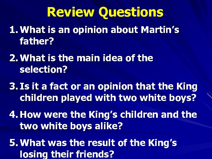 Review Questions 1. What is an opinion about Martin's father? 2. What is the