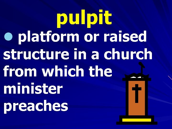 pulpit l platform or raised structure in a church from which the minister preaches