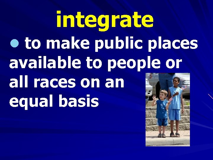integrate l to make public places available to people or all races on an