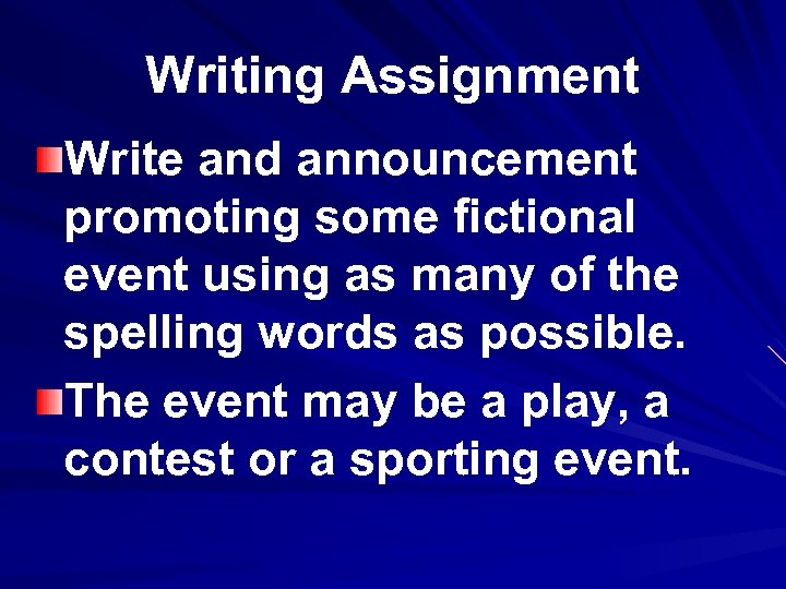 Writing Assignment Write and announcement promoting some fictional event using as many of the