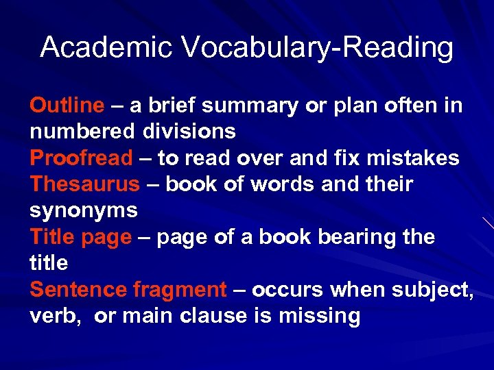 Academic Vocabulary-Reading Outline – a brief summary or plan often in numbered divisions Proofread