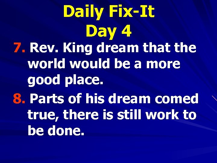 Daily Fix-It Day 4 7. Rev. King dream that the world would be a