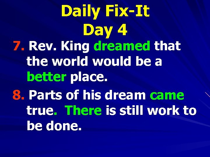 Daily Fix-It Day 4 7. Rev. King dreamed that the world would be a
