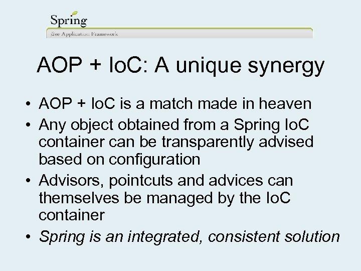 AOP + Io. C: A unique synergy • AOP + Io. C is a