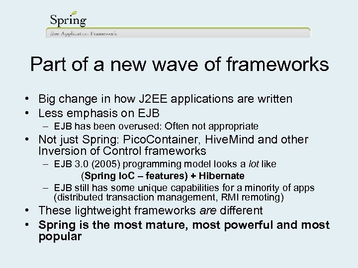 Part of a new wave of frameworks • Big change in how J 2