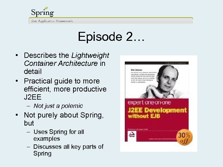 Episode 2… • Describes the Lightweight Container Architecture in detail • Practical guide to