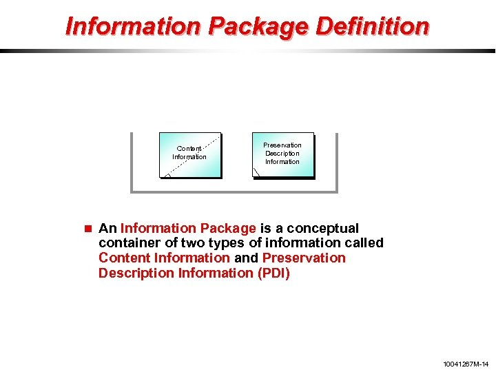 Information Package Definition Content Information Preservation Description Information An Information Package is a conceptual