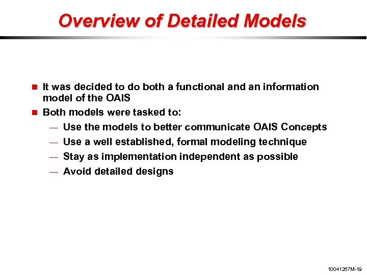 Overview of Detailed Models It was decided to do both a functional and an