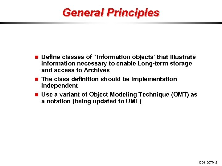 """General Principles Define classes of """"information objects' that illustrate information necessary to enable Long-term"""