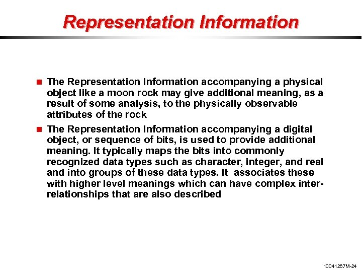 Representation Information The Representation Information accompanying a physical object like a moon rock may