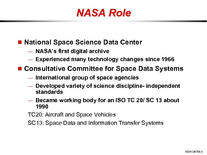 NASA Role National Space Science Data Center — NASA's first digital archive — Experienced