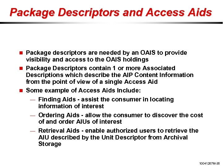 Package Descriptors and Access Aids Package descriptors are needed by an OAIS to provide