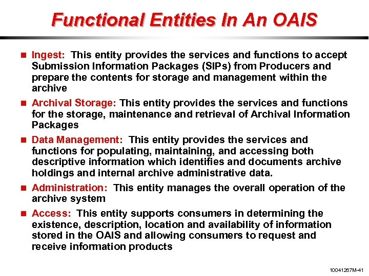 Functional Entities In An OAIS Ingest: This entity provides the services and functions to