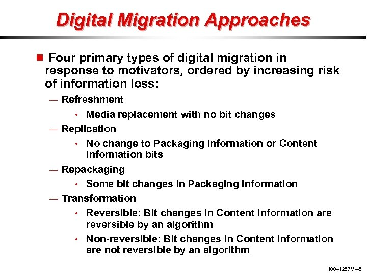 Digital Migration Approaches Four primary types of digital migration in response to motivators, ordered