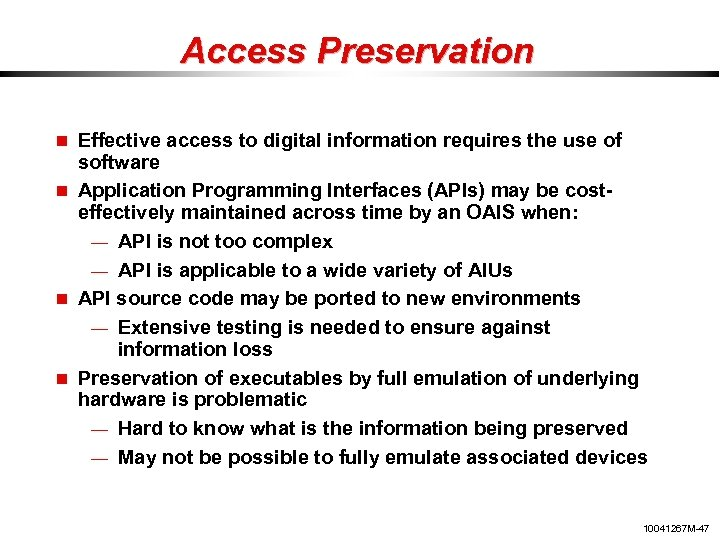 Access Preservation Effective access to digital information requires the use of software Application Programming