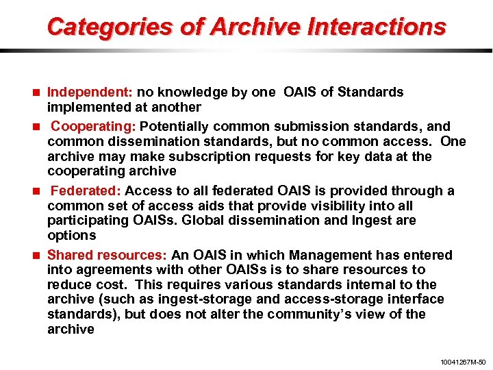Categories of Archive Interactions Independent: no knowledge by one OAIS of Standards implemented at