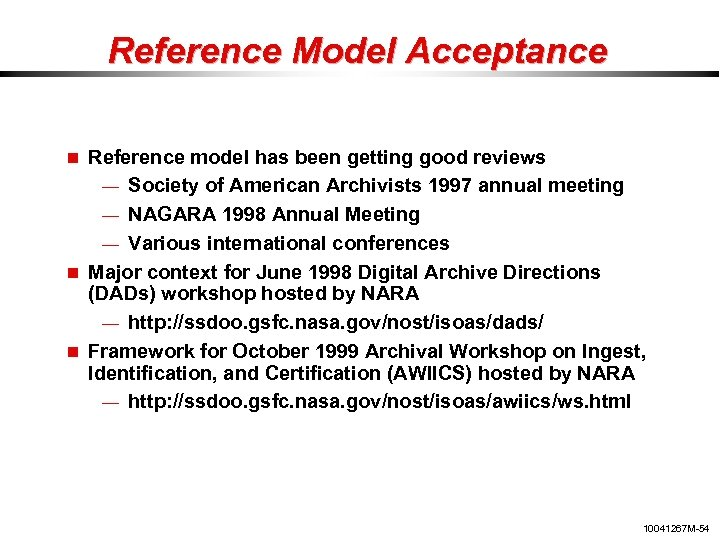 Reference Model Acceptance Reference model has been getting good reviews — Society of American