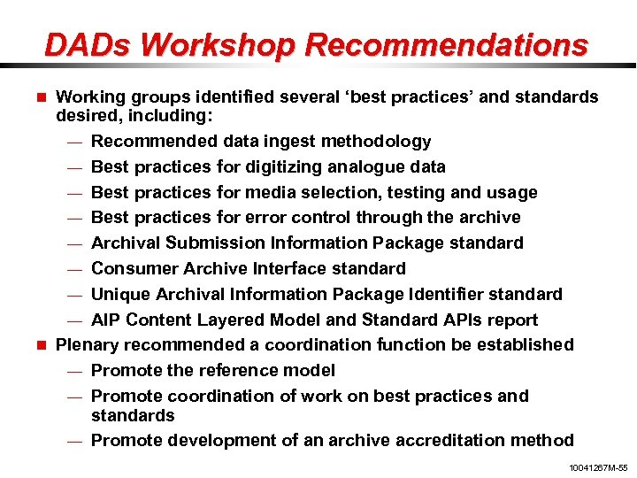 DADs Workshop Recommendations Working groups identified several 'best practices' and standards desired, including: —