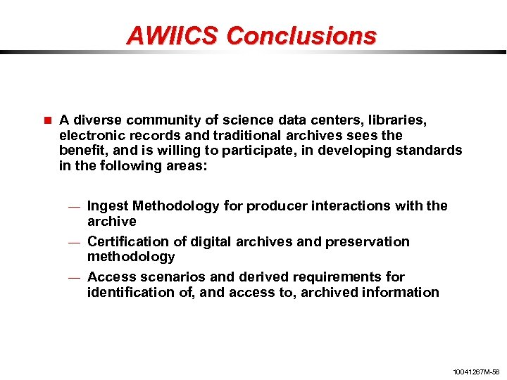 AWIICS Conclusions A diverse community of science data centers, libraries, electronic records and traditional