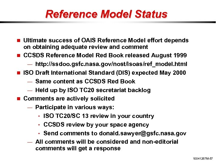 Reference Model Status Ultimate success of OAIS Reference Model effort depends on obtaining adequate