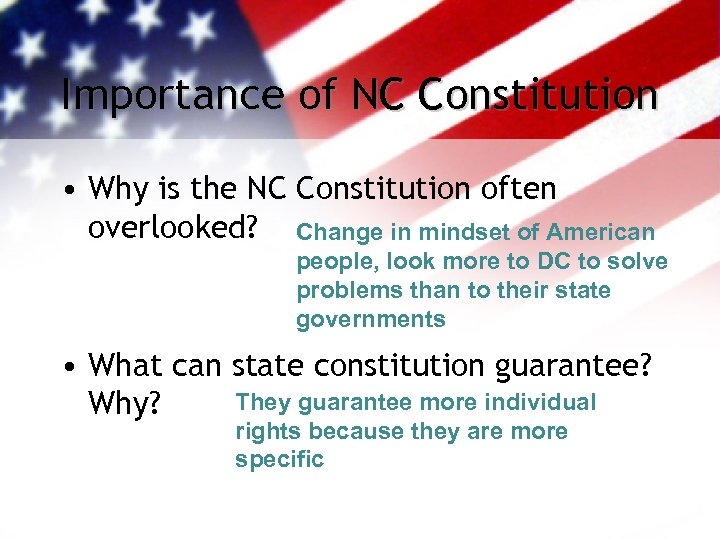 Importance of NC Constitution • Why is the NC Constitution often overlooked? Change in