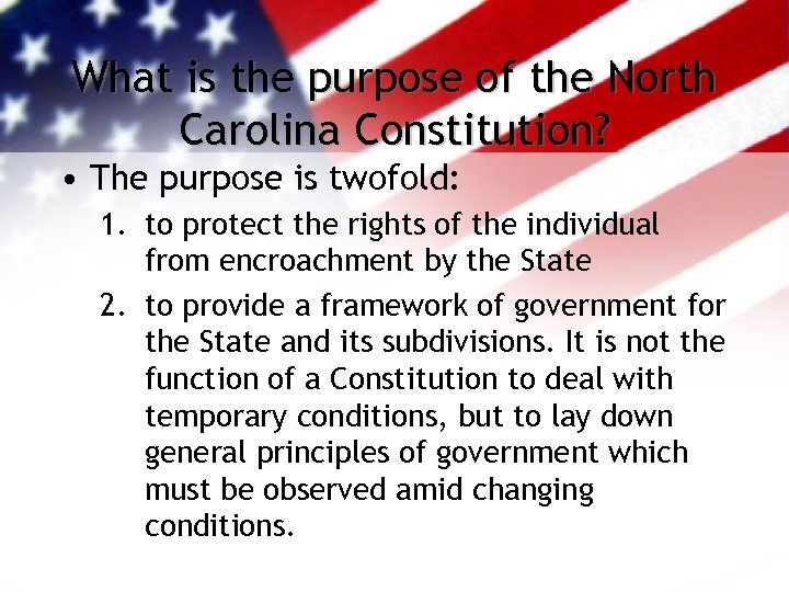 What is the purpose of the North Carolina Constitution? • The purpose is twofold: