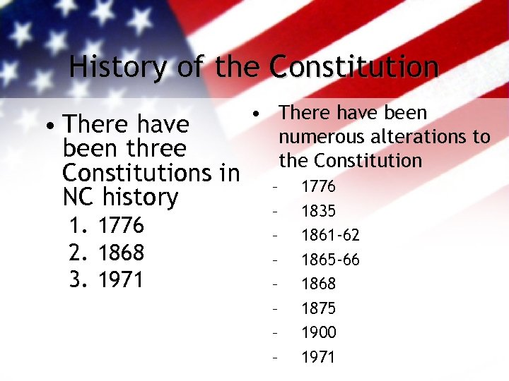 History of the Constitution • There have been three Constitutions in NC history 1.