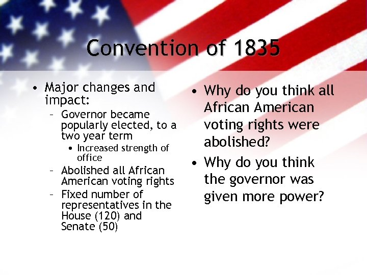 Convention of 1835 • Major changes and impact: – Governor became popularly elected, to