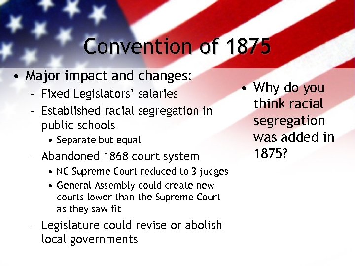 Convention of 1875 • Major impact and changes: – Fixed Legislators' salaries – Established