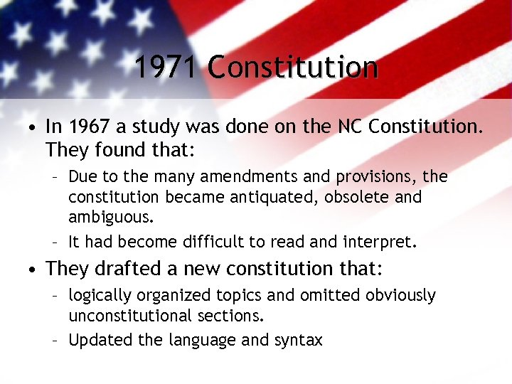 1971 Constitution • In 1967 a study was done on the NC Constitution. They